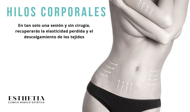 Expertos en hilos tensores corporales - Esthetia clínica medicina estética en Oliva, Valencia